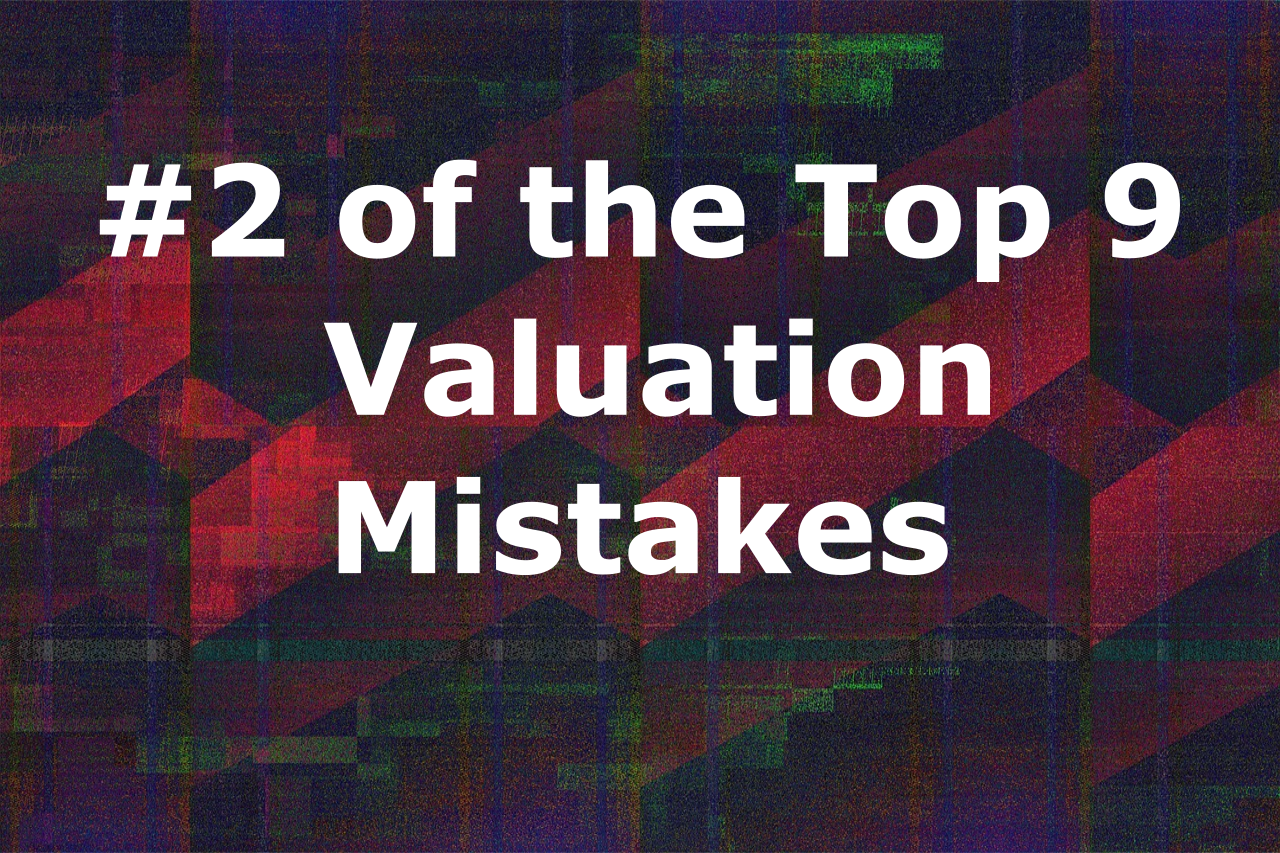 Valuation Mistake #2