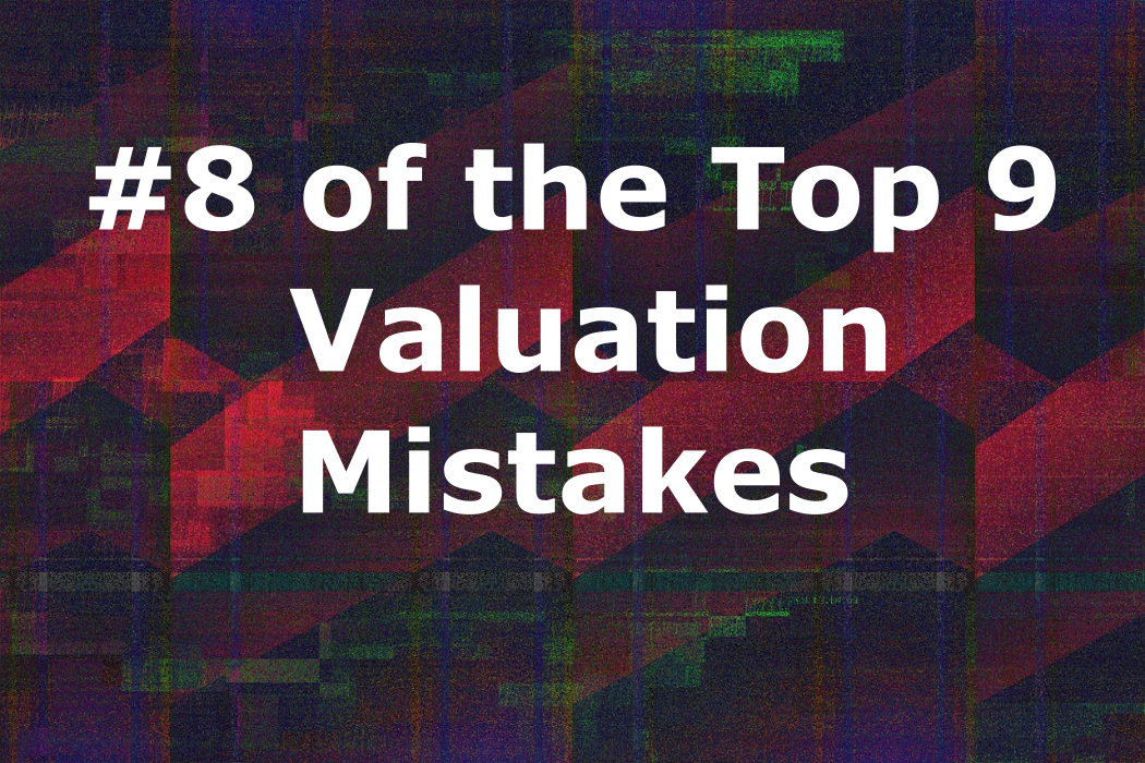 Valuation mistakes #7