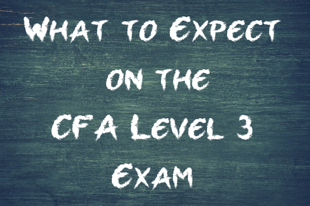What to Expect on the CFA Level 3 Exam - Valuation Master Class