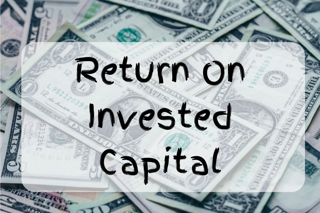 what is return on invested capital
