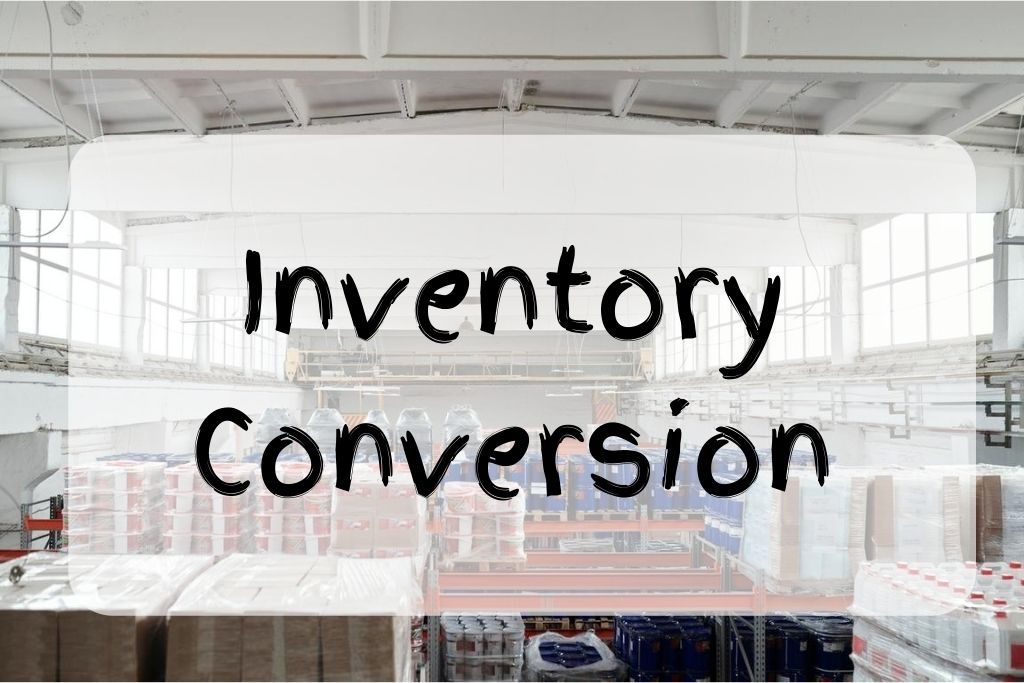 what is inventory conversion