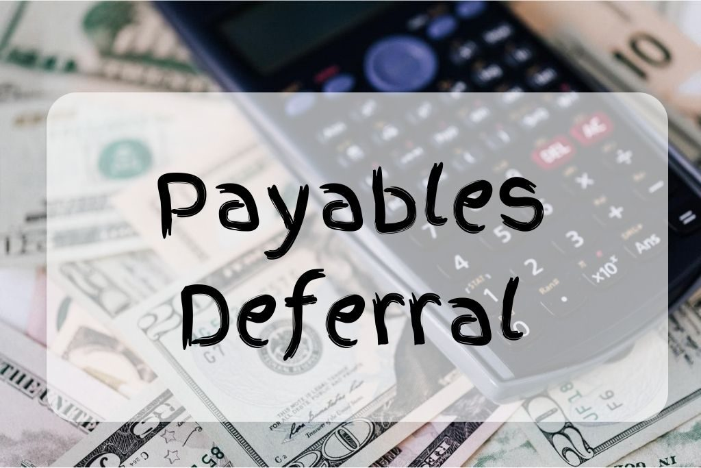 what is payables deferral