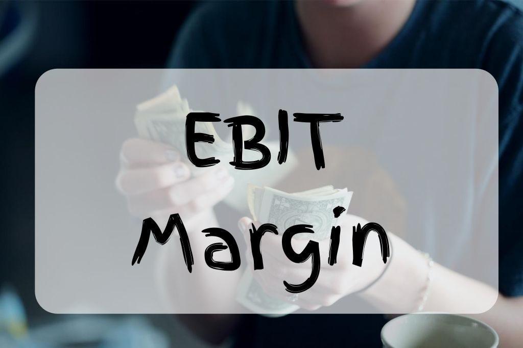 what is ebit margin